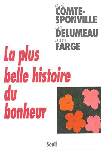 La Plus Belle Histoire du bonheur (Essais) (French Edition)
