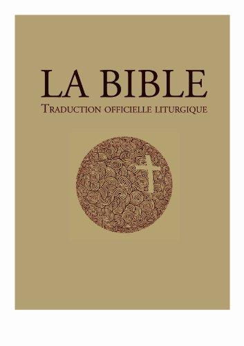 La Bible – traduction officielle liturgique (Bible officielle)