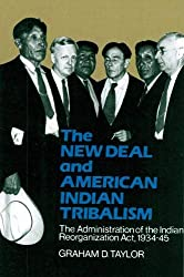 The New Deal and American Indian Tribalism: The Administration of the Indian Reorganization Act