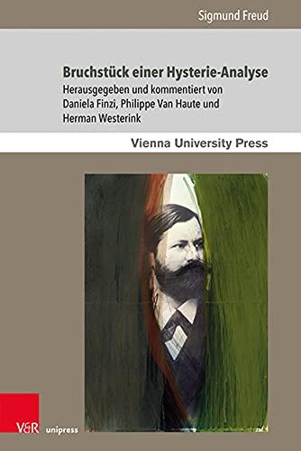 Bruchstück einer Hysterie-Analyse (Sigmund Freuds Werke: Wiener Interdisziplinäre Kommentare, Band 5)