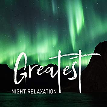 Greatest Night Relaxation: Ambient Lounge Chillout Music 2019, Deep Relax at the Night, Sense of Calm, Chillax Session