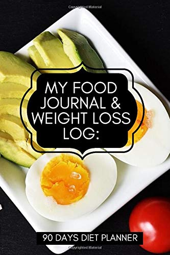 My Food Journal & Weight Loss Log: 90 Days Diet Planner: Compact All in One Organizer, Book, Tracker Guide Notebook to Monitor and Track Daily Food ... pages (Food Diet & fitness Diary, Band 29)