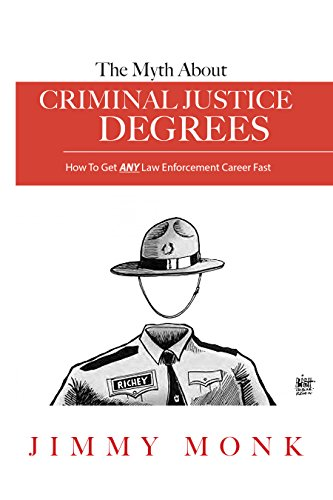 The Myth About Criminal Justice Degrees: How to Get ANY Law Enforcement Career Fast