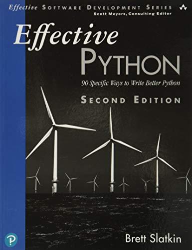 Slatkin, B: Effective Python: 90 Specific Ways to Write Better Python (Effective Software Development)
