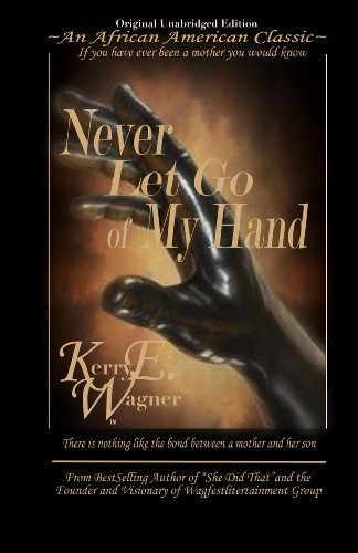 Book: Never Let Go of My Hand by Kerry E. Wagner
