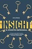 INSIGHT: El epicentro empresarial: 13 marcos de referencia para potenciar tu empresa y conseguir resultados excepcionales.