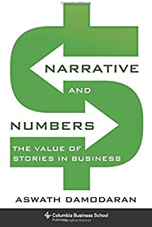 Narrative and Numbers: The Value of Stories in Business (Columbia Business School Publishing)
