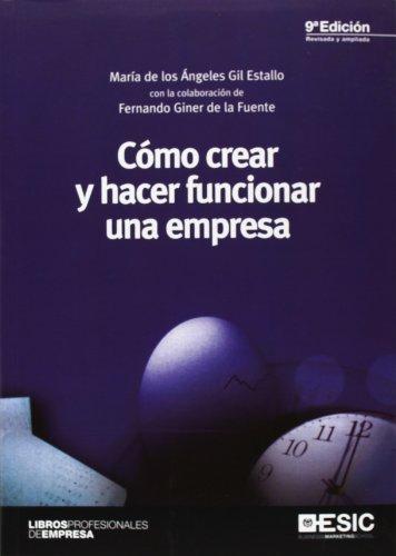 Cómo crear y hacer funcionar una empresa (9ª ed.) (Libros profesionales)