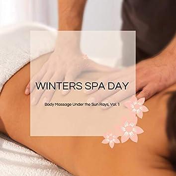 Winters Spa Day - Body Massage Under The Sun Rays, Vol. 1
