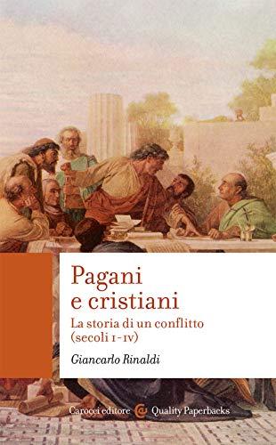 Pagani e cristiani. La storia di un conflitto (secoli I-IV): 590
