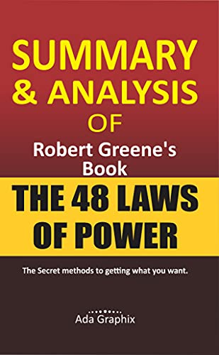 Summary and Analysis of Rоbеrt Greene's Book, The 48 Laws of Power.: Thе secret mеthоdѕ tо