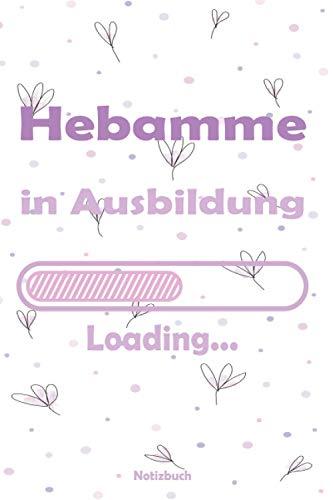 Hebamme in Ausbildung: Geschenk für Hebamme I Notizbuch mit 120 linierte Seiten ca. DIN A5 I Dokumentation für Hebammen