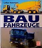 Baufahrzeuge - Lothar Husemann