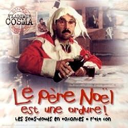 Bandes Originales Vladimir Cosma (Le Père Noël est une ordure / Les Sous-doués en vacances / P'tit con)