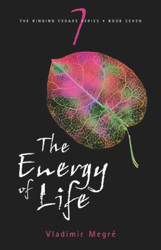 The Energy of Life (The Ringing Cedars, Book 7)
