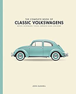 The Complete Book of Classic Volkswagens: Beetles, Microbuses, Things, Karmann Ghias, and More (Complete Book Series)