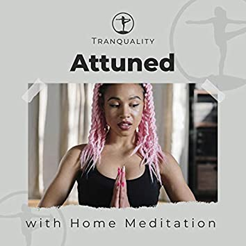Attuned Relaxation with Home Meditation