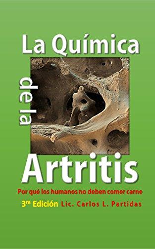 La Química de la Artritis: Por qué los humanos no deben comer carnes (La Química de las Enfermedades nº 5)
