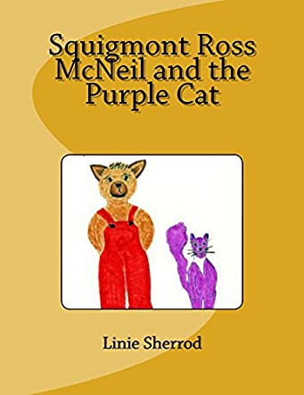 Squigmont Ross McNeil and the Purple Cat