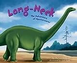 Long-Neck: The Adventure of Apatosaurus (Dinosaur World)