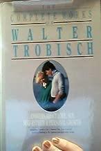 The Complete Works of Walter Trobisch