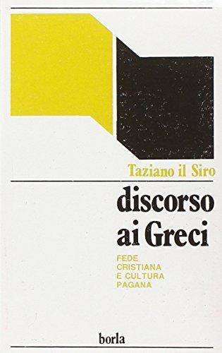 Discorso ai greci. Apologetica cristiana e dogmi della cultura pagana
