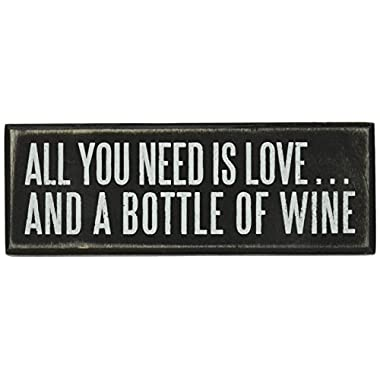Primitives by Kathy 18066 Box Sign, 7  x 2.5 , All You Need. is a Bottle of Wine