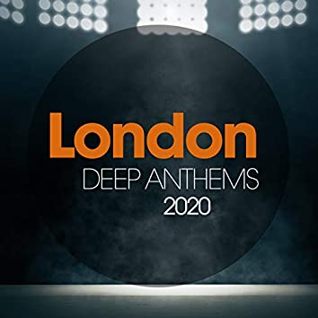 London Deep Anthems 2020