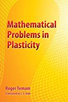 Mathematical Problems in Plasticity (Dover Books on Physics)
