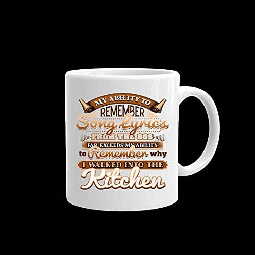 NA Ma capacité à se Souvenir des Paroles de chansons des années 80 dépasse de Loin la Tasse à café en céramique 11 oz