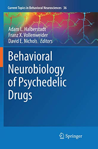 Behavioral Neurobiology of Psychedelic Drugs (Current Topics in Behavioral Neurosciences, Band 36)