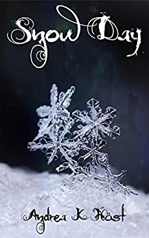 Snow Day (Touchstone Book 6) by [Andrea K Höst]