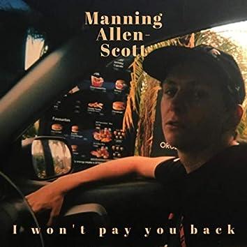 I Won't Pay You Back