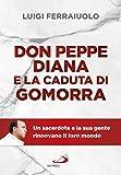 Don Peppe Diana e la caduta di Gomorra. Un sacerdote e la sua gente rinnovano il loro mondo (Tempi e...