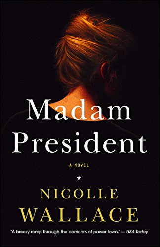 Madam President: A Novel (English Edition)
