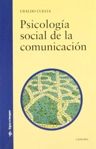 Book: Psicologia Social de la Comunicacion - Social Psychology of Communication by Ubaldo Cuesta
