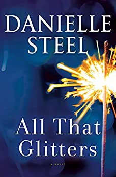 All That Glitters: A Novel by [Danielle Steel]