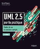 UML 2.5 par la pratique: Etudes de cas et exercices corrigés