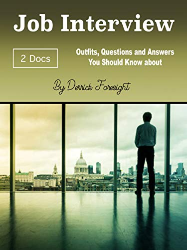 Job Interview: Outfits, Questions and Answers You Should Know about (English Edition)
