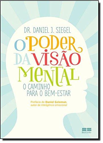 O poder da visão mental: O caminho para o bem-estar: O caminho para o bem-estar