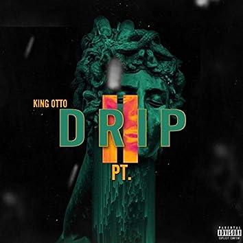 Drip Pt.2