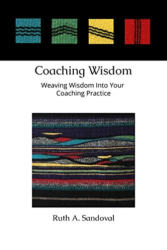 Coaching Wisdom: Weaving Wisdom Into Your Coaching Practice (English Edition)