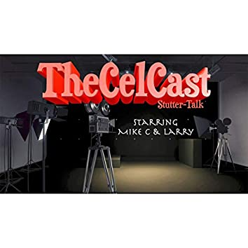 The Cel Cast Episode One