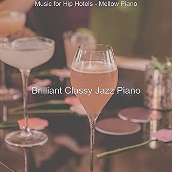 Music for Hip Hotels - Mellow Piano