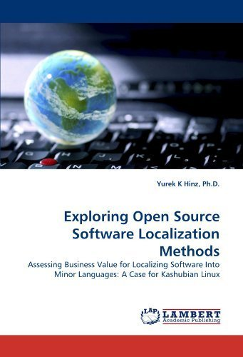 Exploring Open Source Software Localization Methods: Assessing Business Value for Localizing Software...