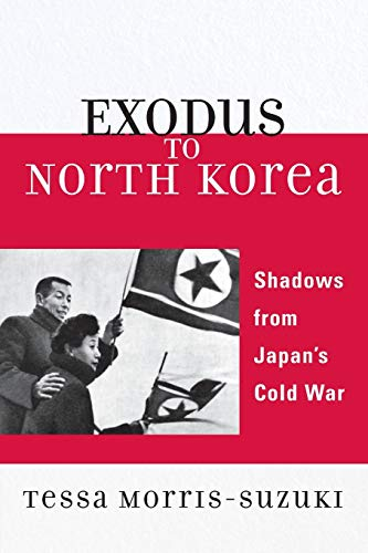 Exodus to North Korea: Shadows from Japan's Cold War (Asian Voices)