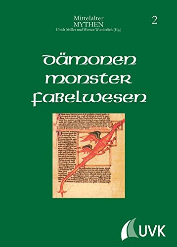 Dämonen, Monster, Fabelwesen (Mittelalter-Mythen, Bd. 2)