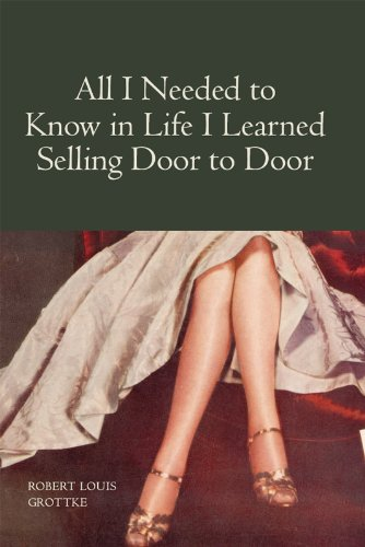 All I Needed to Know in Life I Learned Selling Door to Door