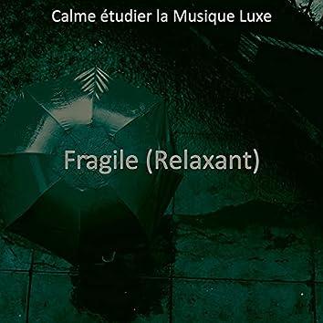 Fragile (Relaxant)