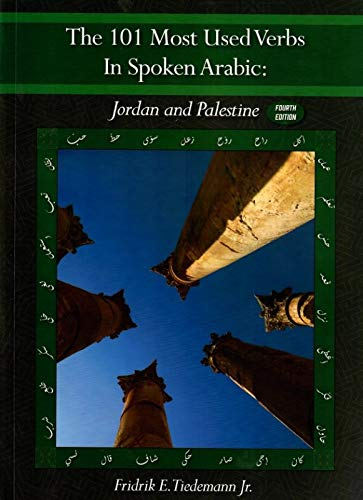 Compare Textbook Prices for The Most Used Verbs in Spoken Arabic: Jordan & Palestine , 2020 4th Edition ISBN 9781734460407 by Fridrik E. Tiedemann Jr.